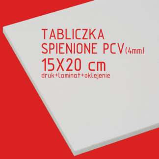 Tabliczka ze spienionego PCV (4mm) 15×20 cm druk laminat oklejenie
