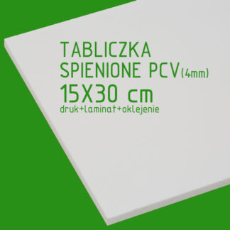Tabliczka ze spienionego PCV (4mm) 15×30 cm druk laminat oklejenie
