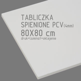 Tabliczka ze spienionego PCV (4mm) 80×80 cm druk laminat oklejenie