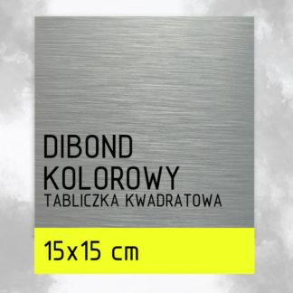 Tabliczka DIBOND KOLOROWY 15×15 cm